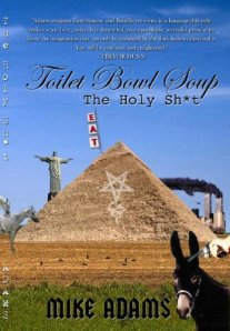 Toilet Bowl Soup: The Holy Shit by Mike Adams